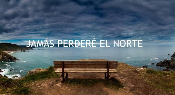 Jamás perderé el Norte